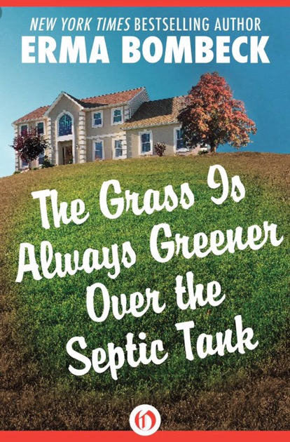The Grass Grows Greener over The Septic Tank